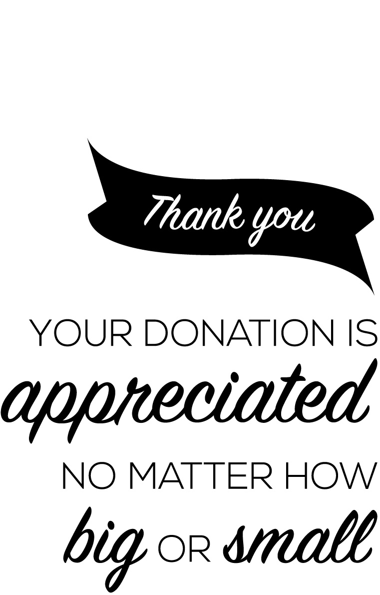 Thank you, your donation is appreciated no matter how big or small