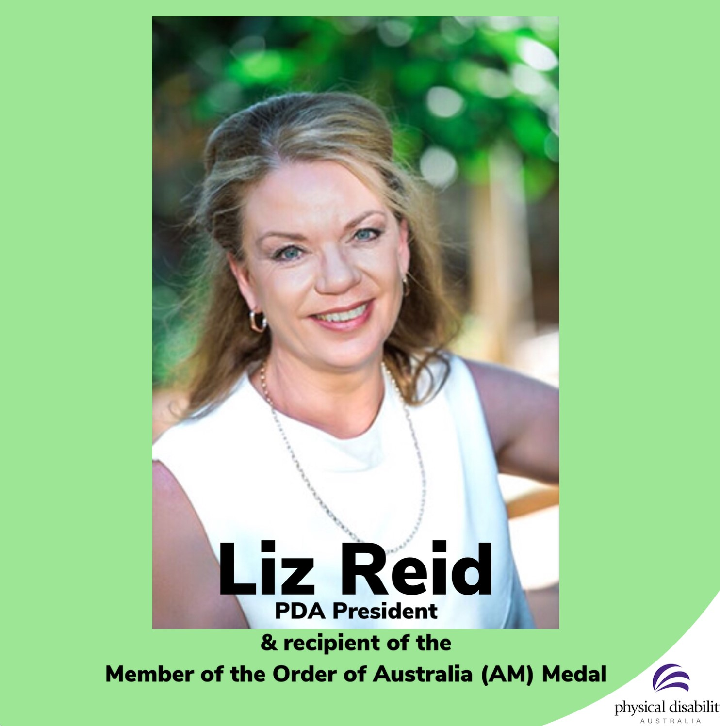 Liz Reid, PDA's President, has been awarded recognition with a Member of the Order of Australia  (AM)  Medal for her service to people with disability, to youth and to social inclusion.