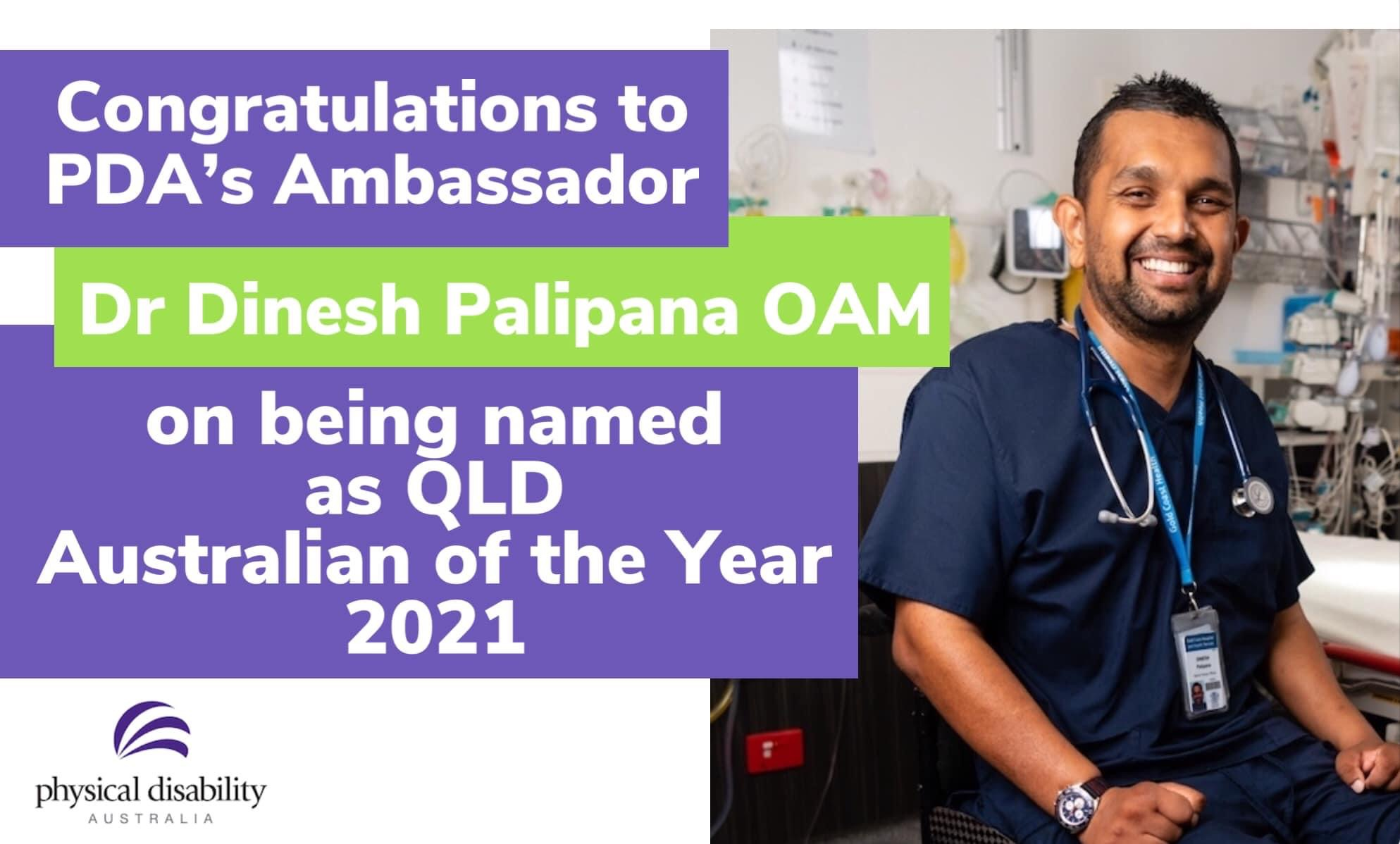 Congratulations to PDA's Ambassador, Dr Dinesh Palipana OAM, on being named as QLD Australian of the Year 2021
