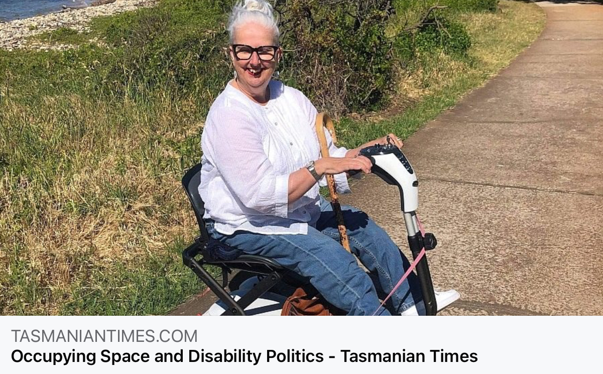 """Occupying Space and Disability Politics"" – written by PDA's TAS Associate Director for the ""Tasmanian Times"""