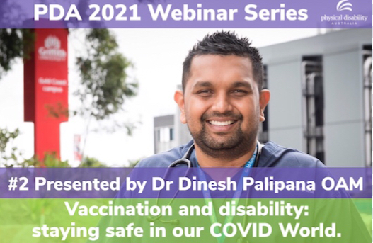 """PDA's Ambassador Dr Dinesh Palipana OAM to present webinar """"Vaccination and disability: staying safe in our COVID world""""."""